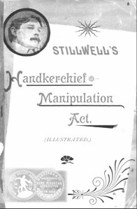 Stillwell's Handkerchief Manipulation Act
